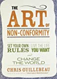 img - for The Art of Non-Conformity: Set Your Own Rules, Live the Life You Want, and Change the World book / textbook / text book