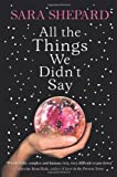 Sara Shepard All The Things We Didn't Say