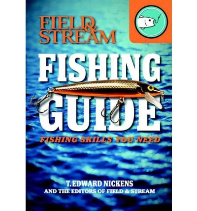 -field-stream-fishing-guide-fishing-skills-you-need-nickens-t-edward-author-paperback-2012