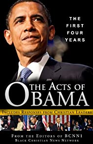 The Acts of Obama: The First Four Years
