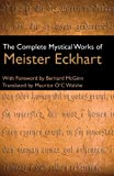 The Complete Mystical Works of Meister Eckhart (0824525175) by Eckhart, Meister