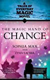 img - for The Magic Hand of Chance: A Tales of Everyday Magic Novel (Visions) by Ethan Lipton (24-May-2012) Paperback book / textbook / text book