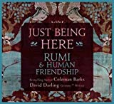 img - for Just Being Here: Rumi and Human Friendship book / textbook / text book