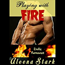 Playing with Fire: Erotic Romance (       UNABRIDGED) by Aleena Stark Narrated by Audrey Lusk