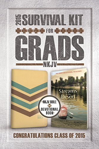 Survival Kit for Grads 2015: New King James Version Bible With Devotional Book, Streams in the Desert for Graduates
