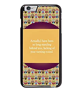 PrintDhaba Quote D-3172 Back Case Cover for APPLE IPHONE 6 PLUS (Multi-Coloured)