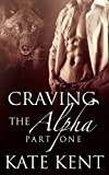 Craving the Alpha: Part One: BBW Paranormal Werewolf Shifter Romance (Lycan Lovers)