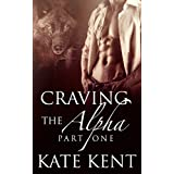 Craving the Alpha: Part One: BBW Paranormal Werewolf Shifter Romance (Lycan Lovers Book 1) ~ Kate Kent
