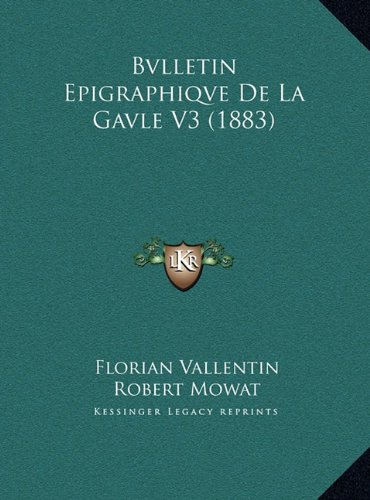 Bvlletin Epigraphiqve de La Gavle V3 (1883) Bvlletin Epigraphiqve de La Gavle V3 (1883)