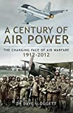 img - for A Century of Air Warfare: The Changing Face of Warfare 1912-2012 book / textbook / text book