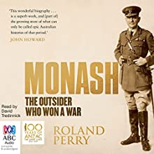 Monash: The Outsider Who Won a War (       UNABRIDGED) by Roland Perry Narrated by David Tredinnick