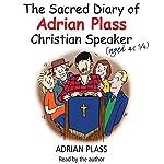 The Sacred Diary of Adrian Plass (Aged 45 3/4) | Adrian Plass