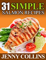 31 Simple Salmon Recipes