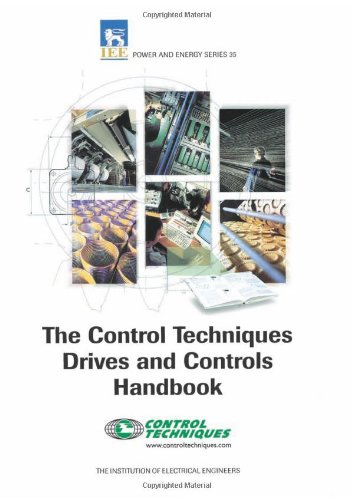 Control Techniques' Drives & Controls Handbook (Iee Power & Energy Series, 35)