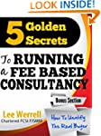 5 Golden Secrets to Running a  Fee Ba...