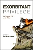 Exorbitant Privilege: The Rise and Fall ...