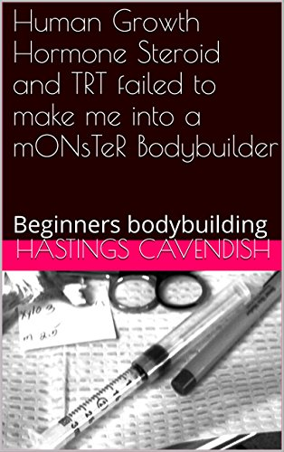 human-growth-hormone-steroid-and-trt-failed-to-make-me-into-a-monster-bodybuilder-beginners-bodybuil