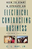 How to Start and Operate an Electrical Contracting Business - 0070526214