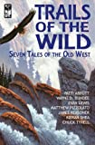 img - for Trails of the Wild: Seven Tales of the Old West book / textbook / text book