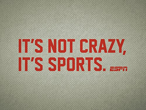 It's Not Crazy It's Sports