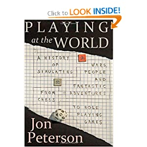 Playing at the World by Jon Peterson