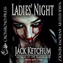 Ladies' Night Audiobook by Jack Ketchum Narrated by Anthony Mendez