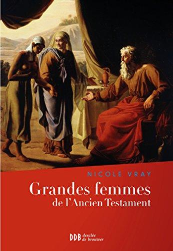 Grandes femmes de l'Ancien Testament: L'appel et la foi