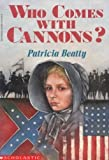 Who Comes with Cannons? (059022378X) by Patricia Beatty