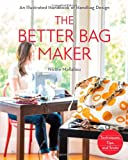 img - for The Better Bag Maker: An Illustrated Handbook of Handbag Design Techniques, Tips, and Tricks book / textbook / text book