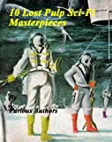 img - for 10 Lost Pulp Sci-Fi Masterpieces book / textbook / text book