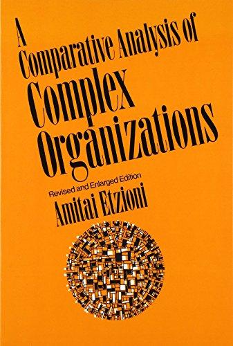 Comparative Analysis of Complex Organizations, Rev. Ed., Etzioni, Amitai