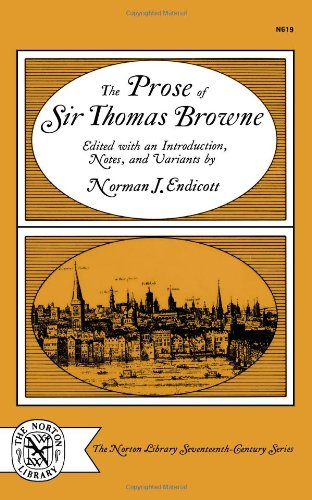 The Prose of Sir Thomas Browne (The Norton Library Seventeenth-Century Series)