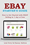 EBAY STARTER S GUIDE 2016: How to Get Started with EBAY Selling in 1 day or less