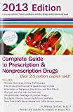 img - for Complete Guide to Prescription and Nonprescription Drugs 2013 (Complete Guide to Prescription & Non-Prescription Drugs) book / textbook / text book
