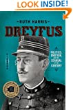 Dreyfus: Politics, Emotion, and the Scandal of the Century