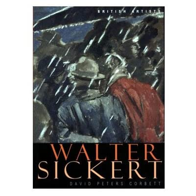 British Artists Series: Walter Sickert (Paperback)