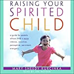 Raising Your Spirited Child | Mary Sheedy Kurcinka