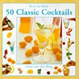 img - for 50 Classic Cocktails (Step-by-Step) by Berg, Oona van den (1996) Hardcover book / textbook / text book
