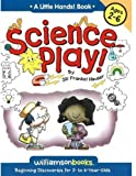 Science Play (Little Hands!)(ages 2-6)