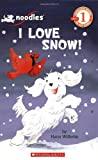 Scholastic Reader Level 1: Noodles: I Love Snow! (043979594X) by Wilhelm, Hans