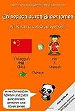 Chinesisch durch Bilder lernen - für Kinder und absolute Anfänger: - erste chinesische Wörter und Sätze ganz einfach sprechen und hören lernen (Inkl. kostenloser Download MP3-Sprachtraining)