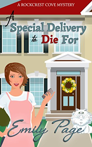 A Special Delivery To Die For (A Rockcrest Cove Cozy Mystery Book 2)