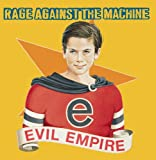 Evil Empire an album by Rage Against The Machine