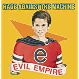 Evil Empire ~ Rage Against The Machine