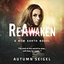 ReAwaken: The New Earth Saga, Book 1 Audiobook by Autumn Seigel Narrated by Rebekah Amber Clark