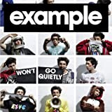 EXAMPLE - WON'T GO QUIETLY [EXPLICIT]