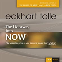 The Doorway into Now  by Eckhart Tolle Narrated by Eckhart Tolle