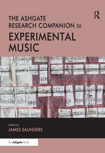 The Routledge Research Companion to Experimental Music (Ashgate Research Companions)