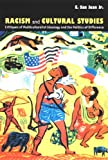 img - for Racism and Cultural Studies: Critiques of Multiculturalist Ideology and the Politics of Difference (New Americanists) book / textbook / text book