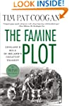 The Famine Plot: England's Role in Ir...